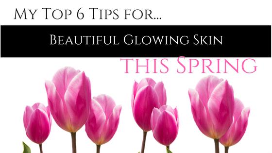 5 Tips for Beautiful Glowing Skin